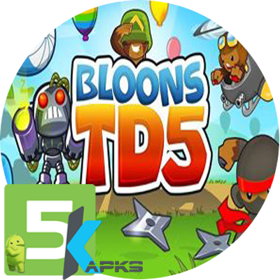 Bloons TD 5 Apk v3.6.1 Free Download + MOD+Obb Unlimited [Paid] 5kapks