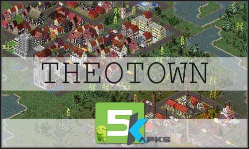 TheoTown mod latest version download free apk 5kapks