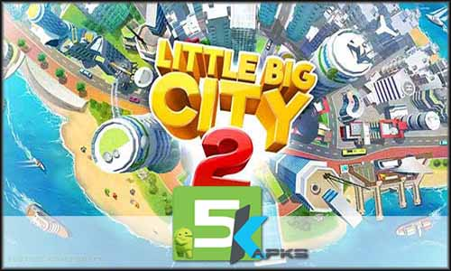 Little Big City 2 free apk full download 5kapks