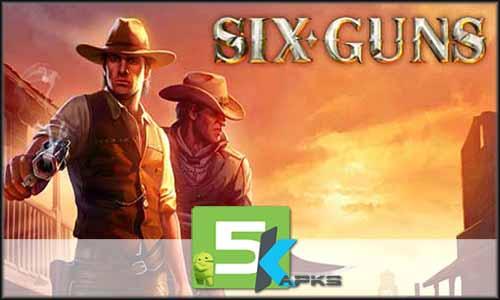Six-Guns free apk full download 5kapks