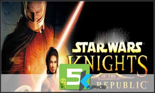 Star Wars Knights of the Old Republic free apk full download 5kapks