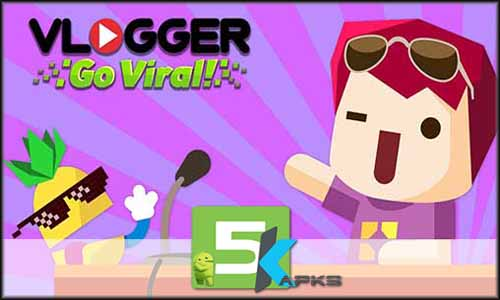 Vlogger Go Viral - Tuber Game free apk full download 5kapks