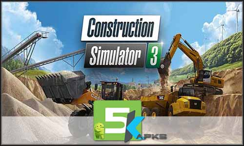 Construction Simulator 3 free apk full download 5kapks