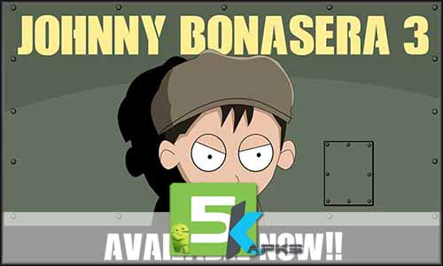 Johnny Bonasera 3 free apk full download 5kapks