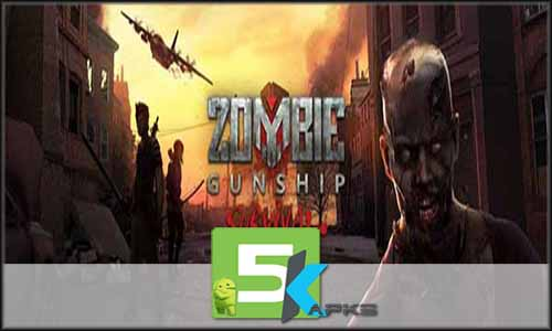 Zombie Gunship Survival free apk full download 5kapks